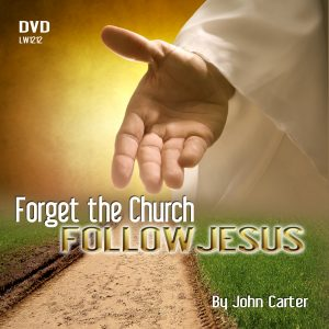 Forget the Church, Follow Jesus