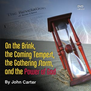 On the Brink, the Coming Tempest, the Gathering Storm and the Power of God
